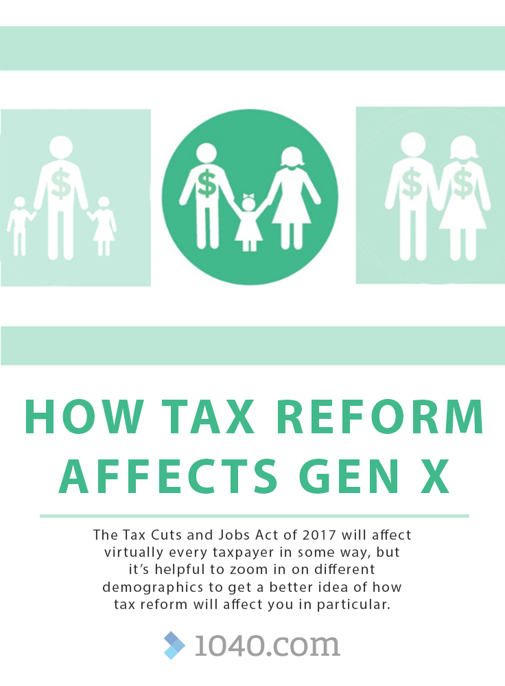 How Tax Reform Affects Gen X The Tax Cuts And Jobs Act Of 2017