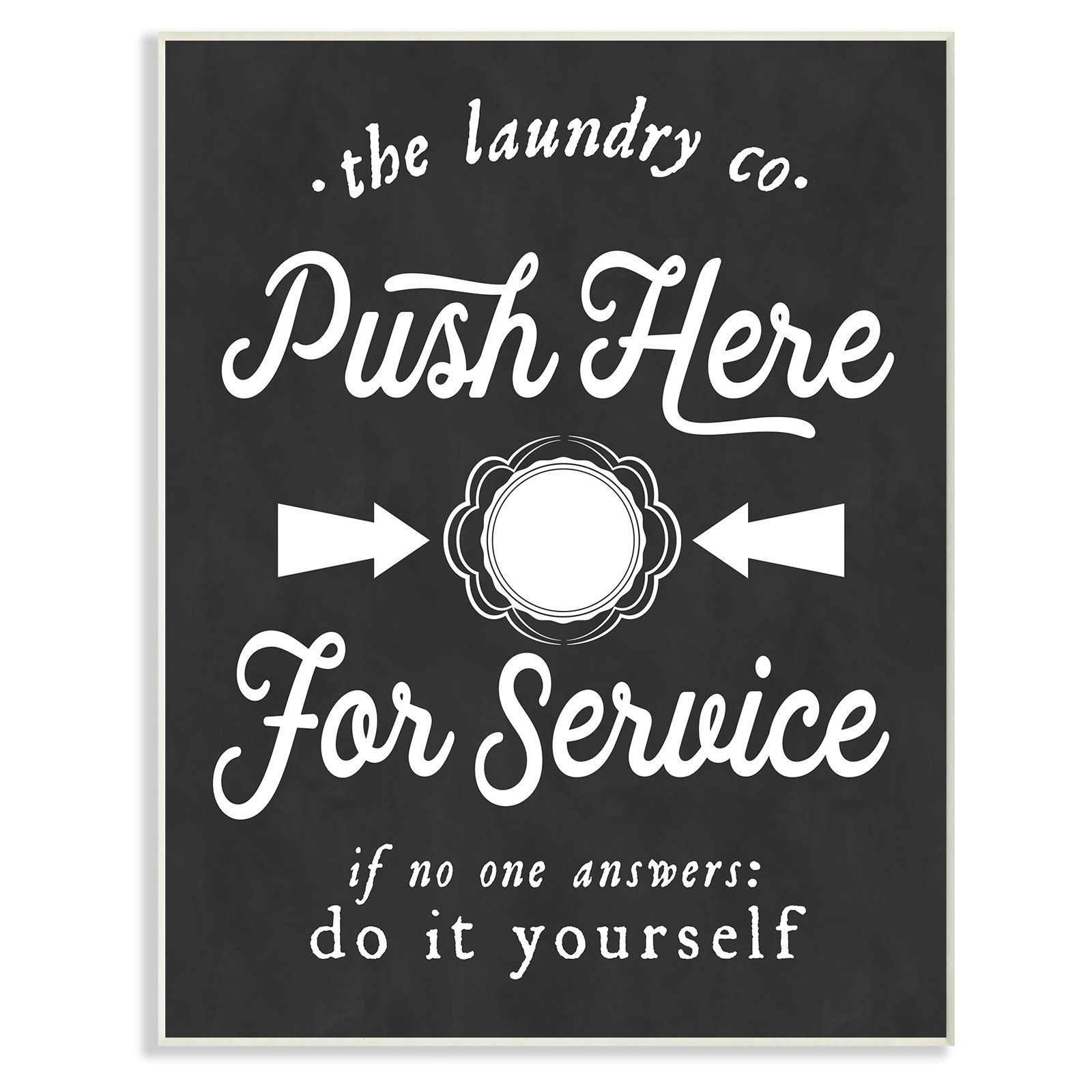 Laundry Wall Plaque Stupell Decor Push Here For Service Humor Laundry Wall Plaque Art