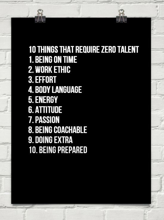 10 Things That Require Zero Talent 1 Being On Time 2 Work Ethic