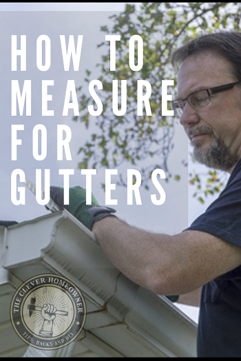 How To Measure For Gutters The Easy Way Step By Step Gutters Rain Gutters Diy Gutters