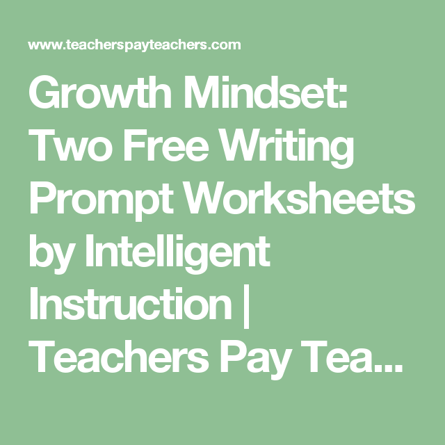 Growth Mindset Two Free Writing Prompt Worksheets By Intelligent