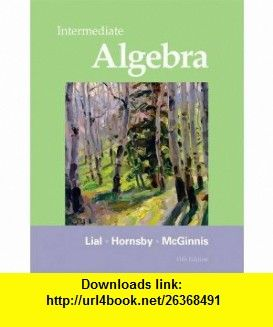 Intermediate algebra 11th edition 9780321715418 margaret l lial intermediate algebra 11th edition 9780321715418 margaret l lial john hornsby terry mcginnis isbn 10 0321715411 isbn 13 978 0321715418 fandeluxe Image collections