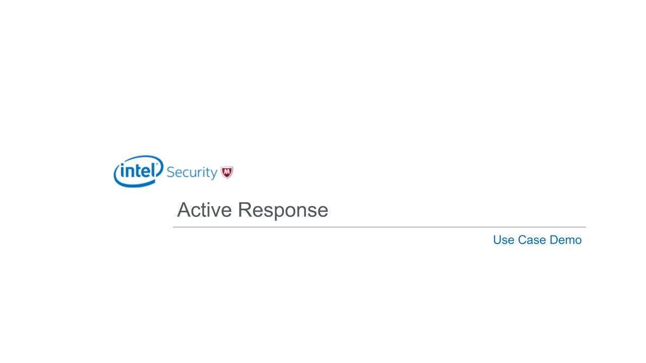 Curious about Intel Security's upcoming Active Response? Here's a quick Use Case Demo
