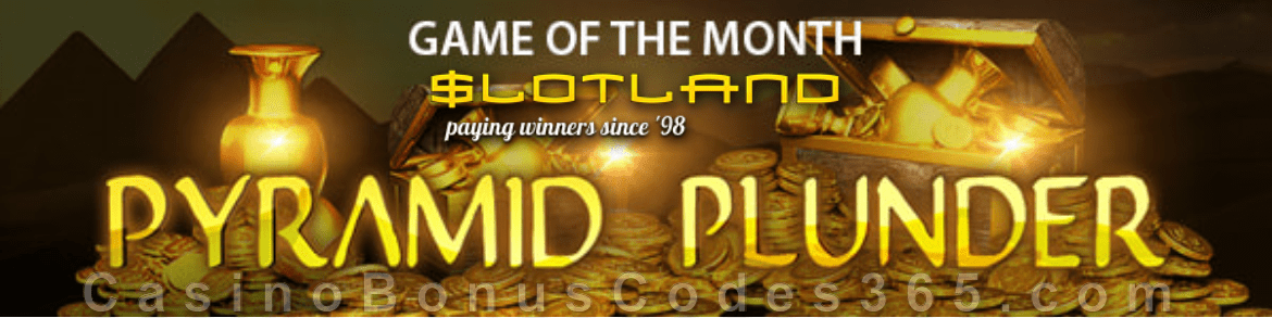 Slotland Casino January Game of the Month Pyramid Plunder
