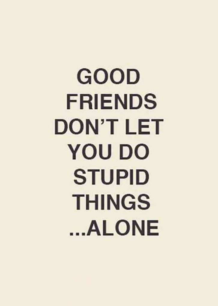 44 Funny Inspirational Quotes On Life That Will Inspire You 32 Friends Quotes Funny Best Friend Quotes Friendship Quotes Funny