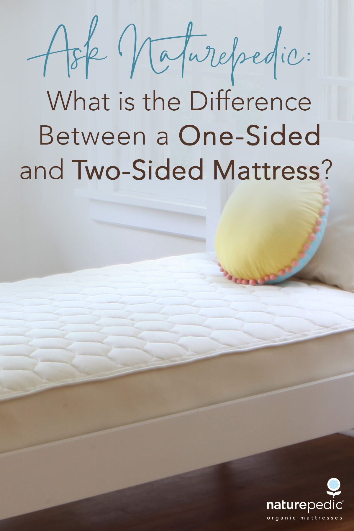 New Blog Our Customer Service Team Shares The Attributes Benefits And Care Of Both 1 Sided And 2 Sided Mattresses Mattress Organic Crib Mattress Naturepedic