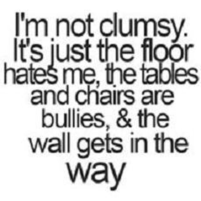 This Is For My Clumsy Falling Down Friends You Know Who You Are