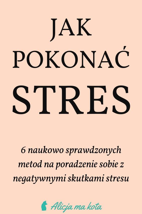 Jak Radzic Sobie Ze Stresem 6 Skutecznych Metod Emotions Self Help Stress