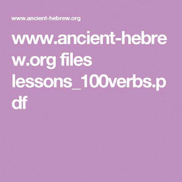 www ancient-hebrew org files lessons_100verbs pdf