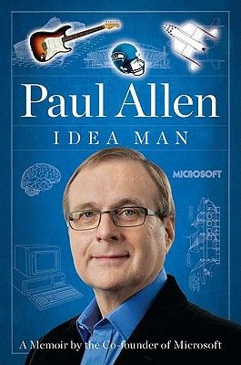 Idea Man: A Memoir by the Cofounder of Microsoft - Allen, Paul