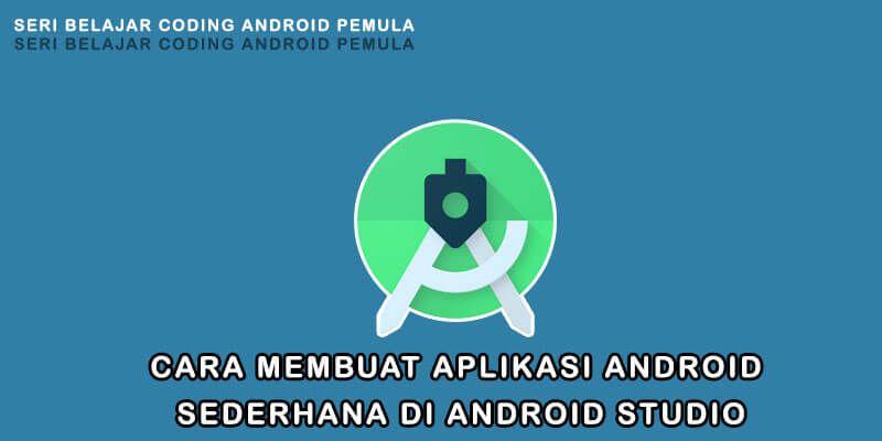Cara Membuat Aplikasi Android Sendiri Dengan Mudah Aplikasi Android Android Aplikasi