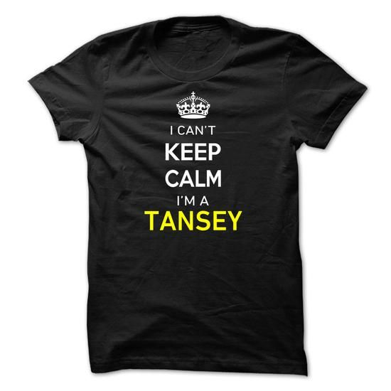 I Cant Keep Calm Im A TANSEY - #college gift #bridal gift. TAKE IT => https://www.sunfrog.com/Names/I-Cant-Keep-Calm-Im-A-TANSEY-434063.html?68278