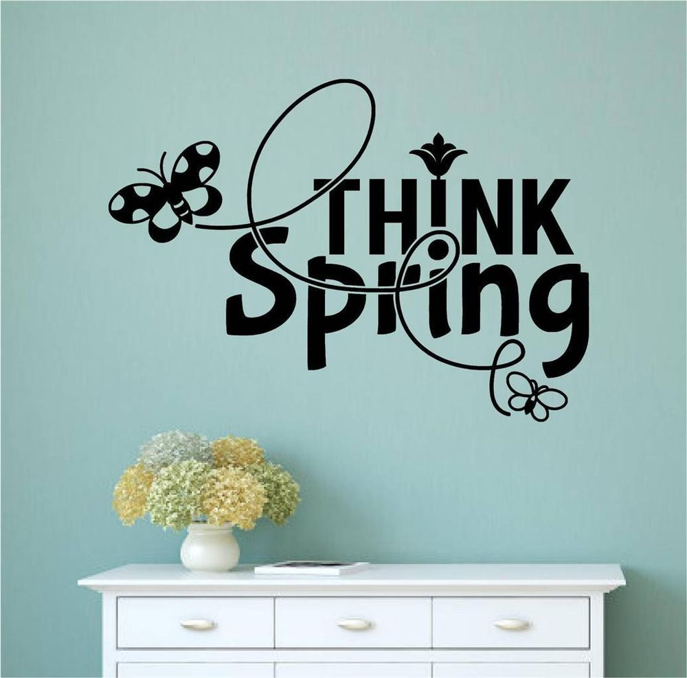 Think Spring Vinyl Decal Wall Stickers Words