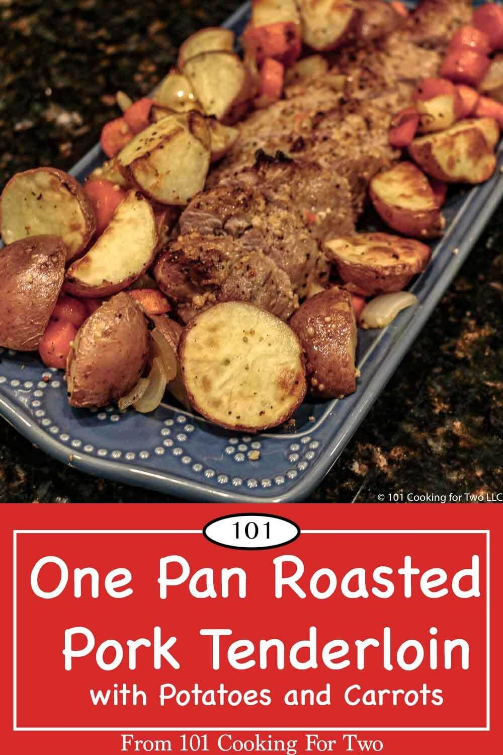 One Pan Roasted Pork Tenderloin with Potatoes and Carrots | 101 Cooking For Two