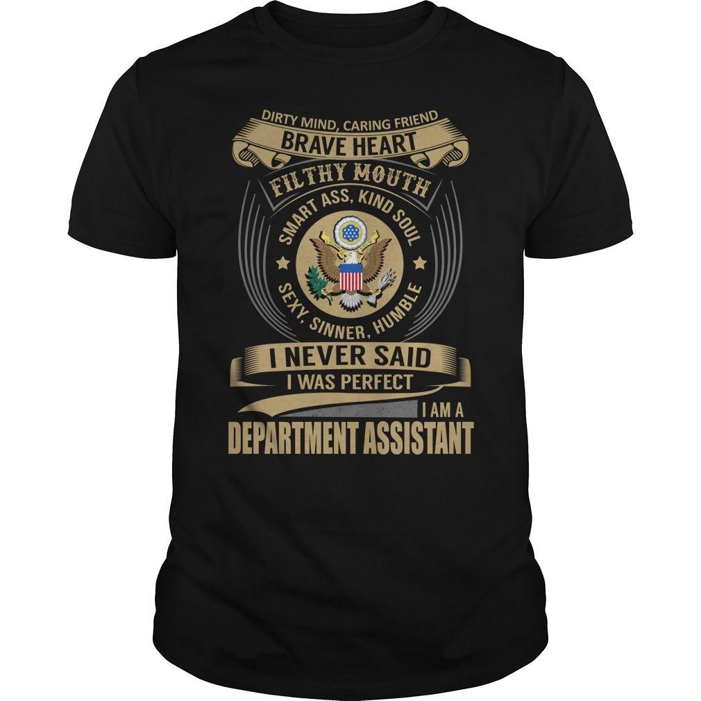 I Never Said, I Was Perfect I Am A Department Assistant T Shirt