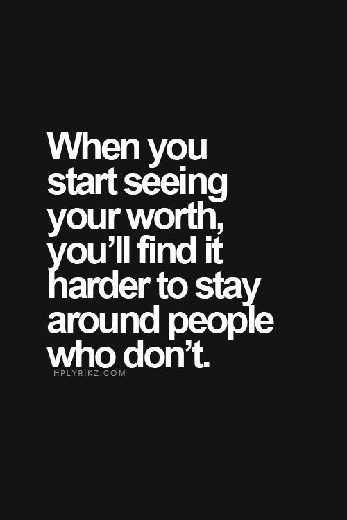Know Your Worth Quotes Daily Quote: When You Start Seeing Your Worth | #truth | Quotes  Know Your Worth Quotes