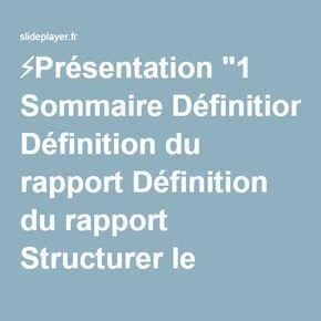 """⚡Présentation """"1 Sommaire Définition du rapport Définition du rapport Structurer le contenu Structurer le contenu Contenu du rapport Contenu du rapport Mise en page Mise."""""""