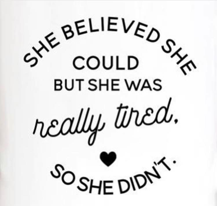 She Believed She Could But She Was Really Tired So She Didn T Funny Quotes Tired Funny Quotes