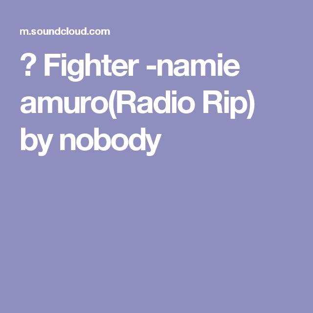 ▶ Fighter -namie amuro(Radio Rip) by nobody