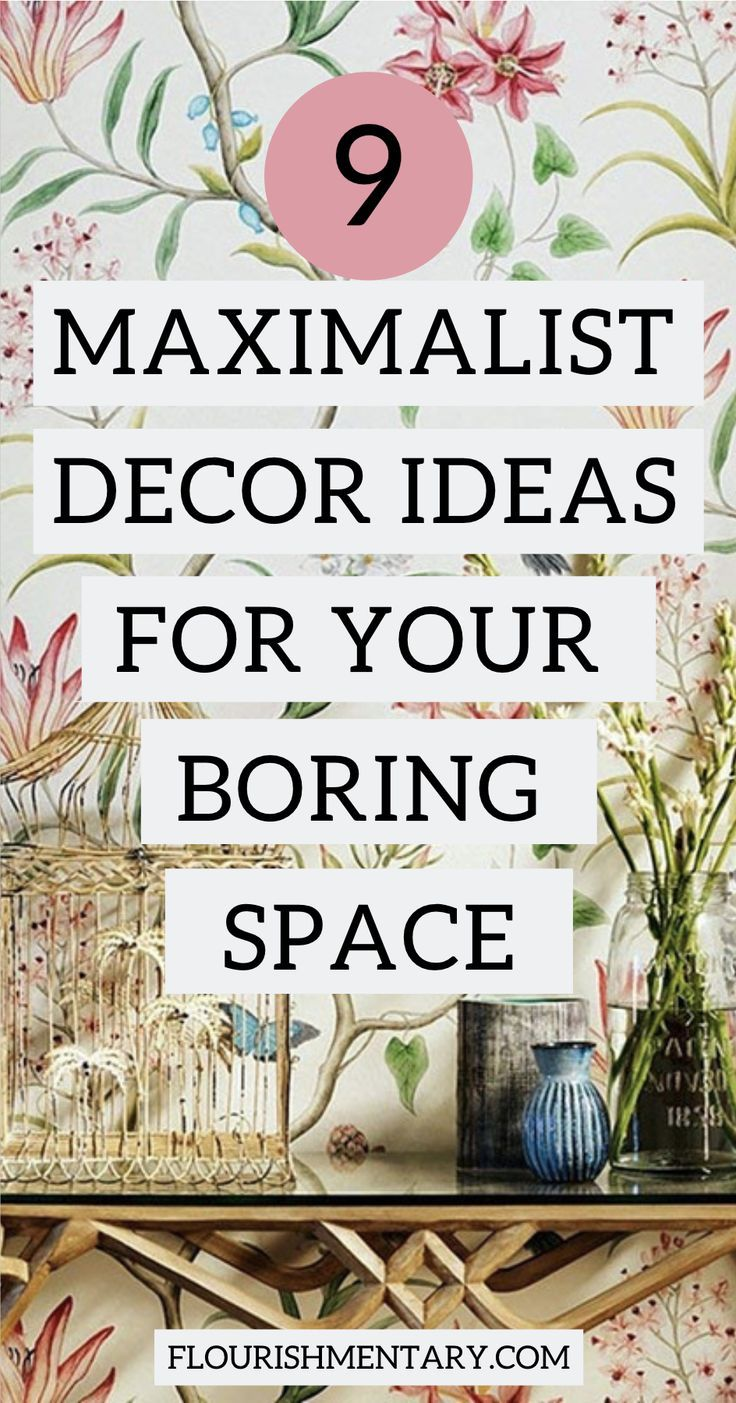 9 Maximalist Decor Ideas To Revamp Your Boring Space