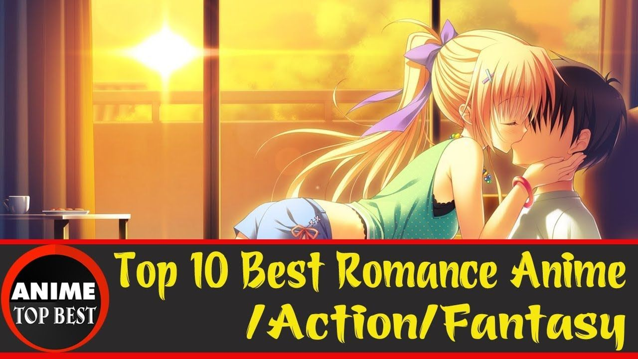 Top 10 Best Romance Anime/Action/Fantasy https//youtu.be