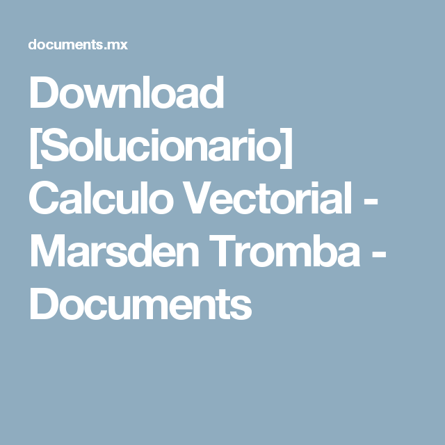 solucionario calculo vectorial marsden tromba