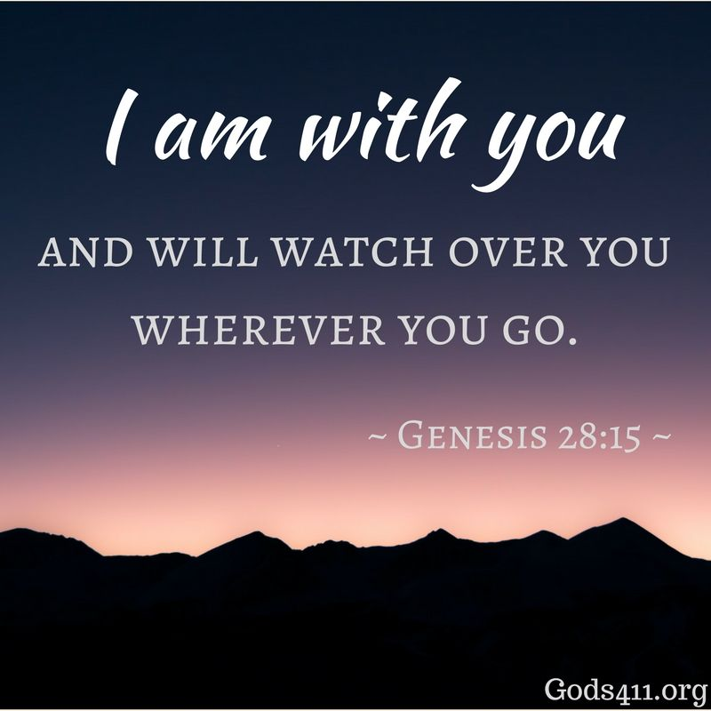 I Am With You And Will Watch Over You Wherever You Go Genesis 2815