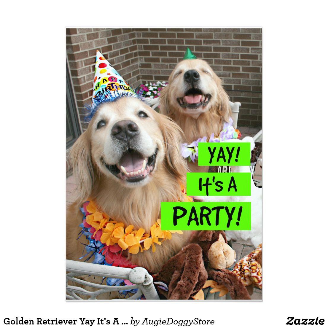 Golden Retriever Yay It S A Party Invitation Zazzle Com Happy