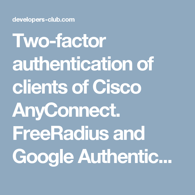 Two-factor authentication of clients of Cisco AnyConnect