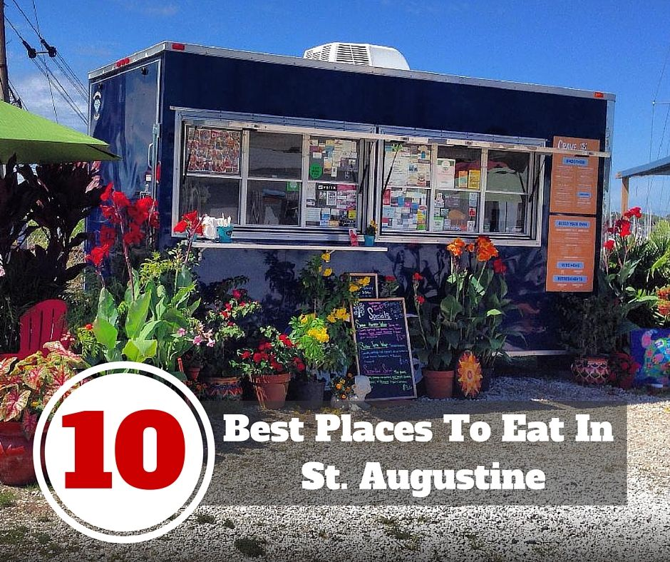 10 best places to eat in st augustine st augustine for Best places for mini vacations