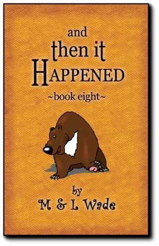 And Then It Happened - Book 8 by Michael Wade. $5.00. 50 pages