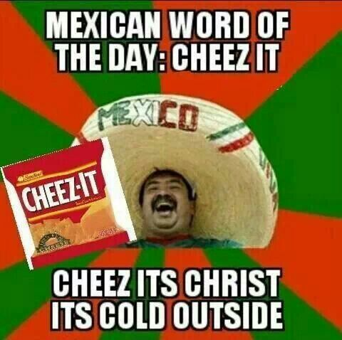 Mexican Word Of The Day Mexican Words Funny Words Mexican Jokes