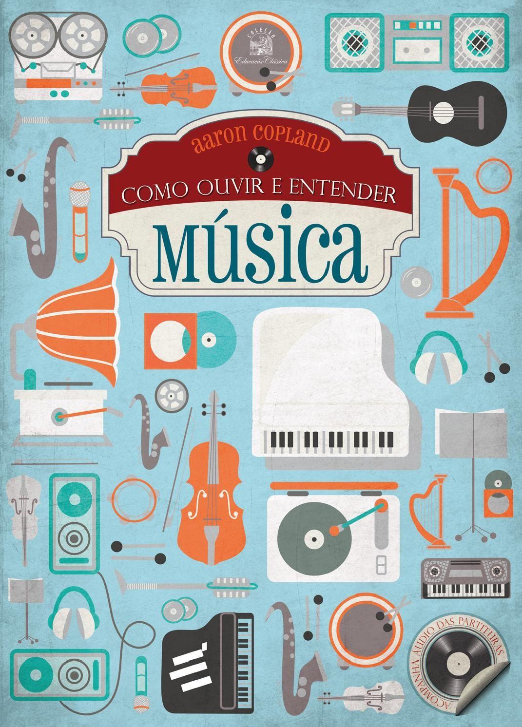 Como Ouvir E Entender Musica Livros De Musica Musica E Diarios