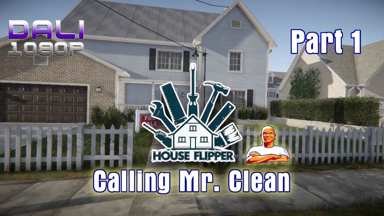 House Flipper BETA PC Gameplay Part 1 Calling Mr. Clean