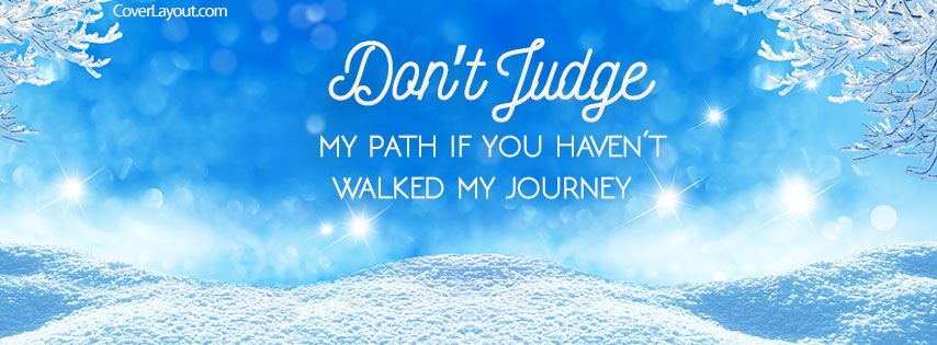 Facebook Cover Photos With Quotes Adorable Don't Judge My Path If You Haven't Walked Journey Facebook Cover