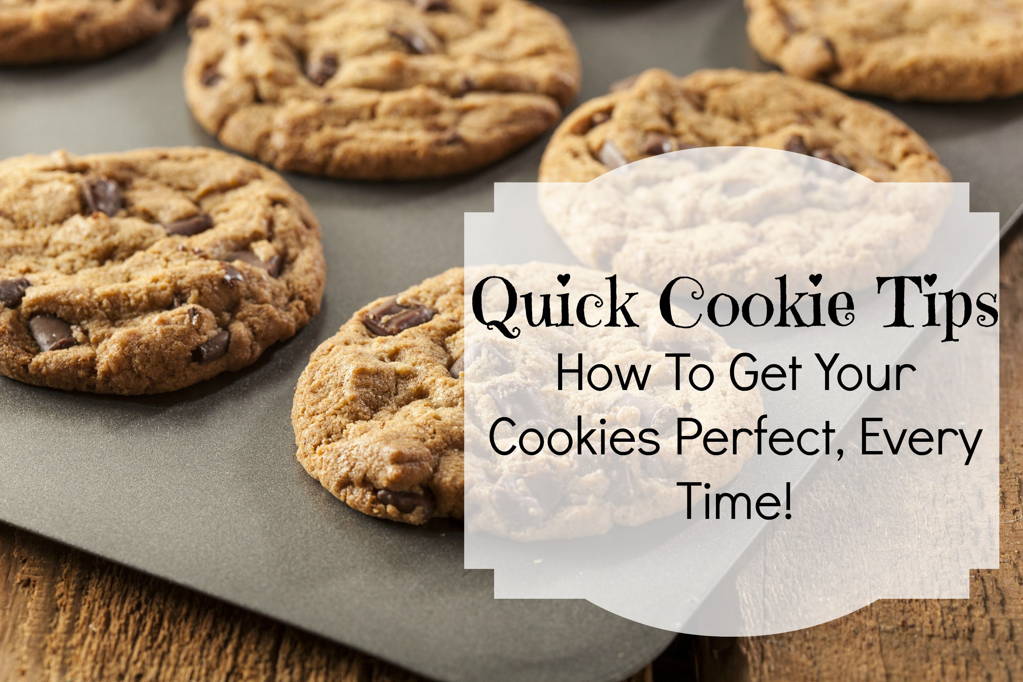 Quick Cookie Tips | How To Get Your Cookies Perfect, Every Time!