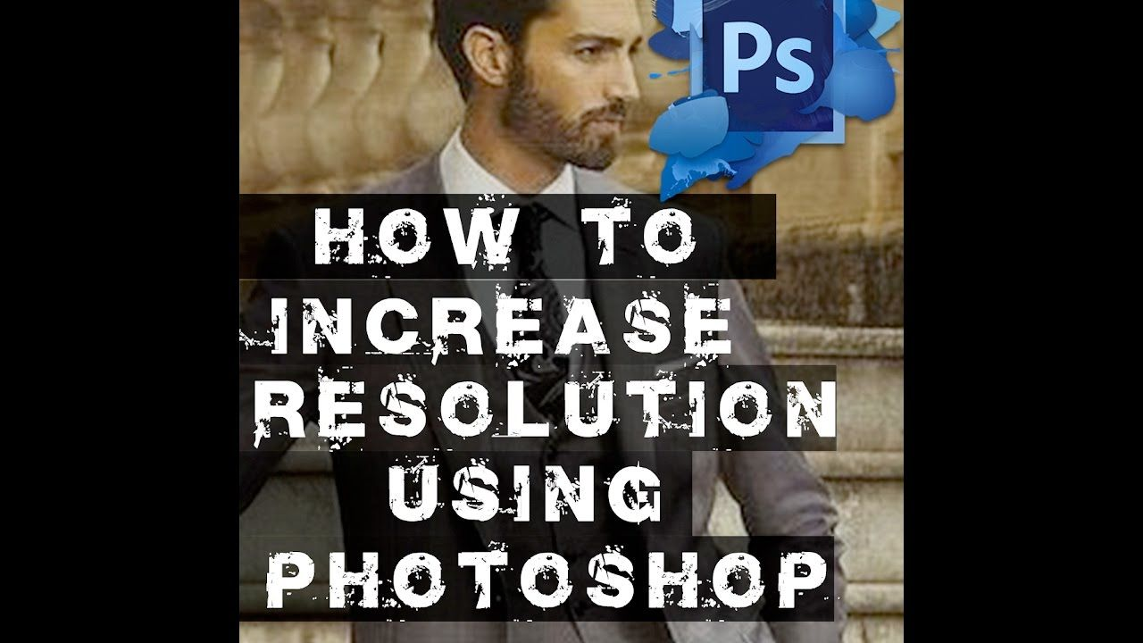 How To Increase Resolution Using Photoshop Cs6 Photoshop Tutorials 2 Photoshop Tutorial Photoshop Cs6 Photoshop