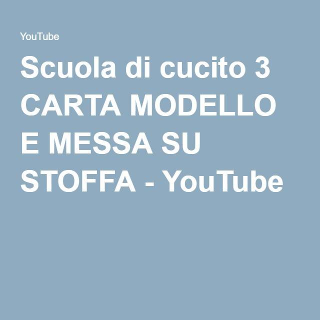 Scuola di cucito 3 CARTA MODELLO E MESSA SU STOFFA - YouTube