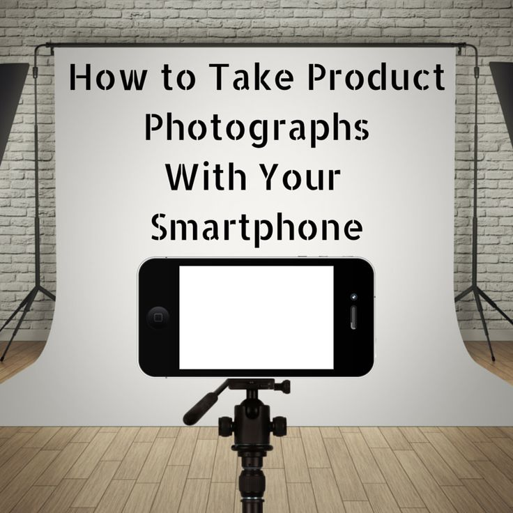 How to Take Amazing Product Photos With Your Smartphone