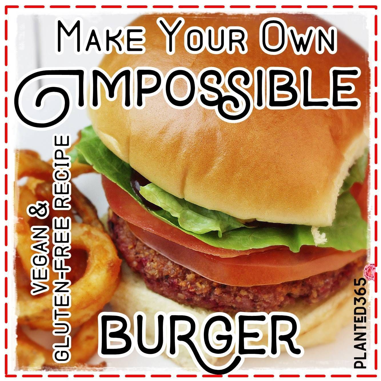 I M Possible Burger Beyond The Impossible Burger Recipe Planted365 Recipe In 2020 Recipes Delicious Healthy Recipes Food Bloggers Central