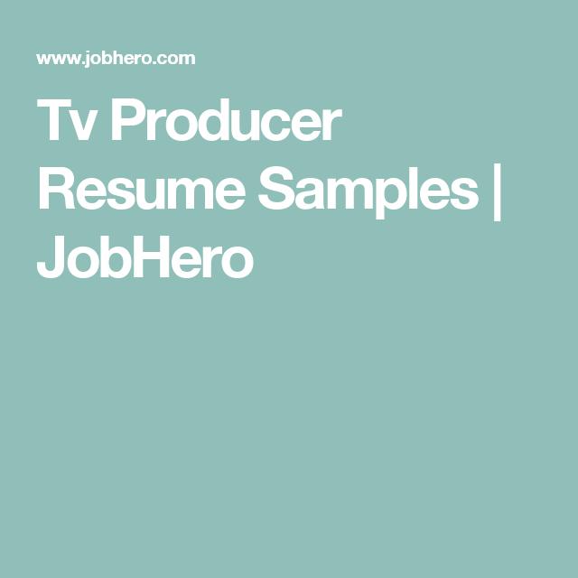 Tv Producer Resume Samples | JobHero