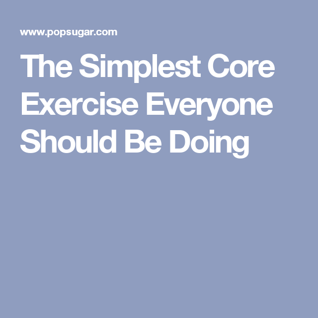 The Simplest Core Exercise Everyone Should Be Doing