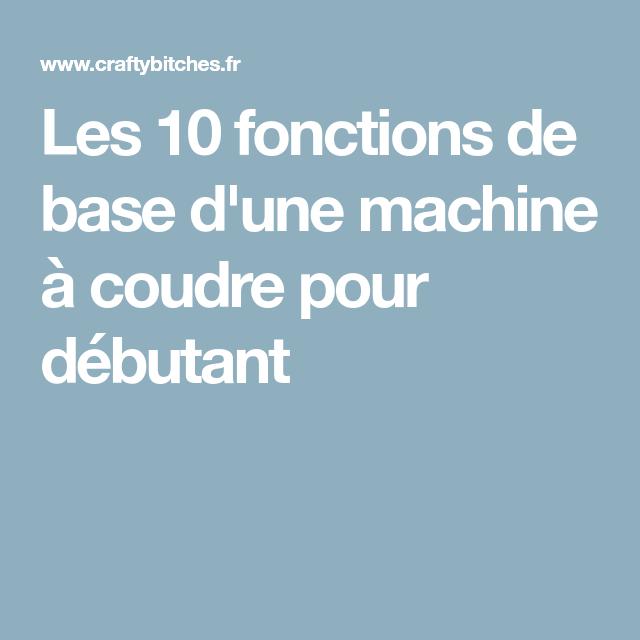 Les 10 fonctions de base d'une machine à coudre pour débutant