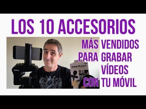 Los 10 Mejores Accesorios Para Hacer Vídeos Con El Móvil Los Más Vendidos Youtube Videos Vender Soporte Para Moviles