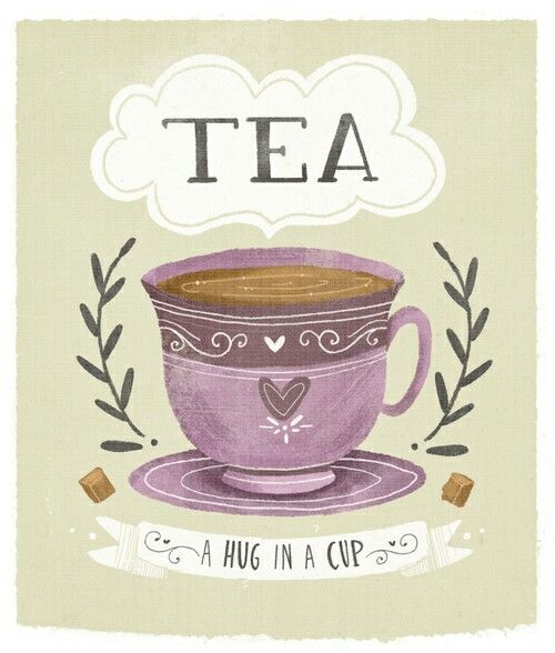Tea is a hug in a cup #cuppatea