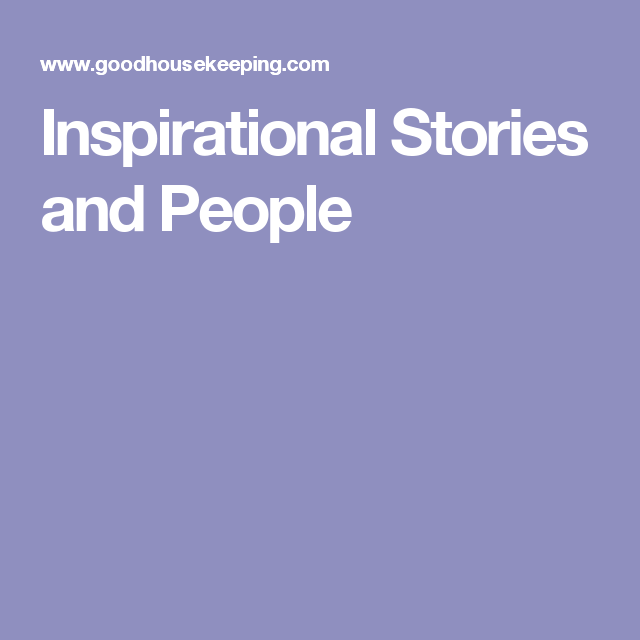 Inspirational Stories and People