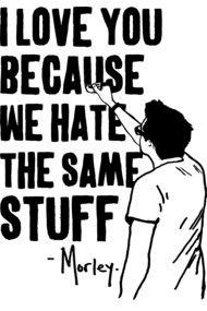 Hate The Same Stuff