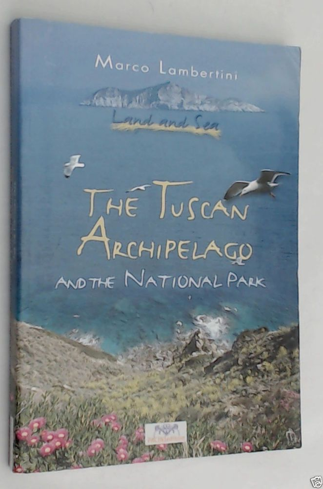 The Tuscan Archipelago and the National Park by M. Lambertini (2002, Book,...