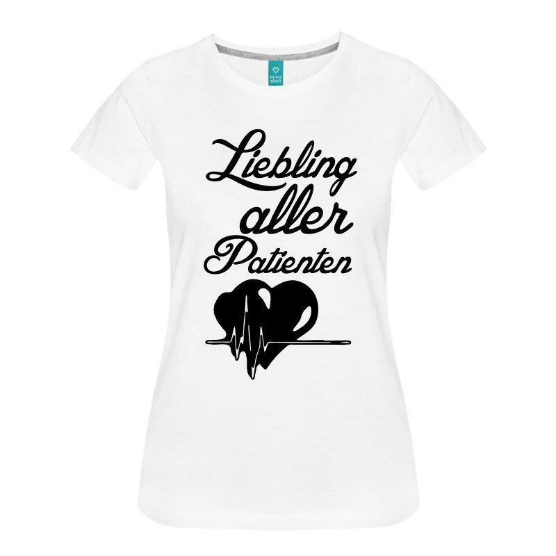 Liebling aller Patienten Frauen Premium T-Shirt - Weiß | Pflegerin ...