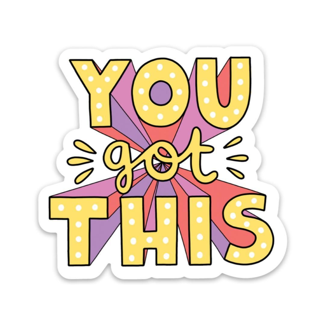 "You Got This - Bold Lettering Mental Health Awareness Sticker | Waterproof Vinyl Sticker | 3"" x 2.2"" | Big Moods"